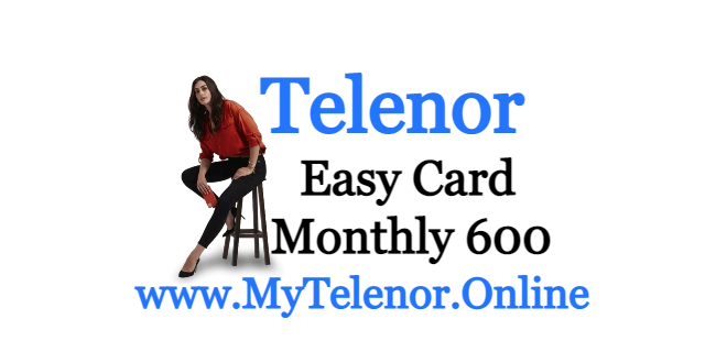 Telenor Monthly Easy Card 600| Telenor Packages | 2021