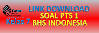 Download Soal PTS Kelas 7 Semester 1 Mata Pelajaran Bahasa Indonesia