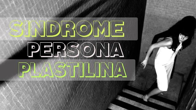 El síndrome de la persona plastilina