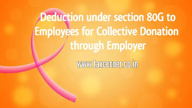 deduction-for-collective-donation-under-section-80g-to-employees-through-employer