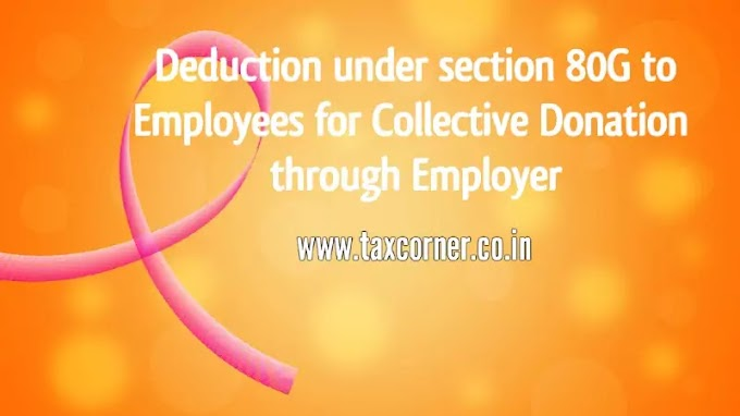 Deduction for Collective Donation under section 80G to Employees through Employer