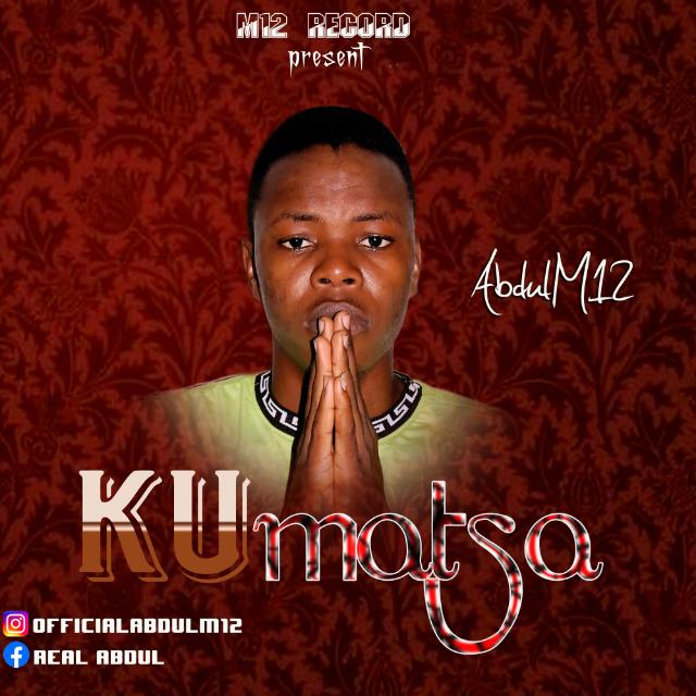Kumatsa music | AbdulM12 Produced by Isah  D WaQa