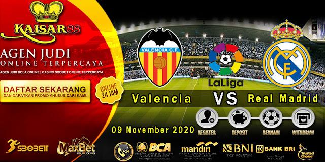 Prediksi Bola Terpercaya Liga Spanyol Valencia vs Real Madrid 9 November 2020