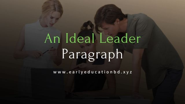 Short Paragraph on An Ideal Leader Updated in 2020   EEB