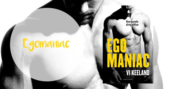 Egomaniac, Vi Keeland