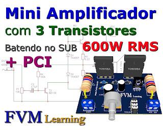 Mini Amplificador com 3 Transistores Batendo no SUB 600W RMS + PCI