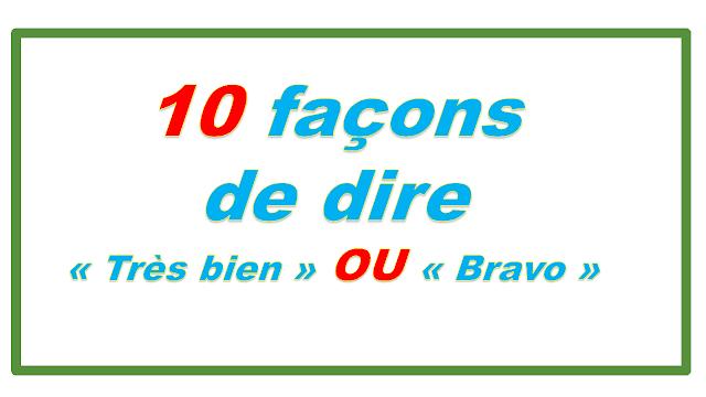 10 façons de dire Très bien  ou  Bravo