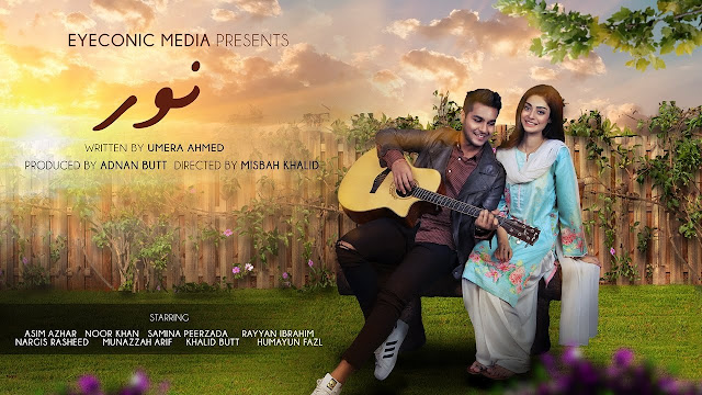 Noor Lyrics Asim Azhar | Noor The Movie