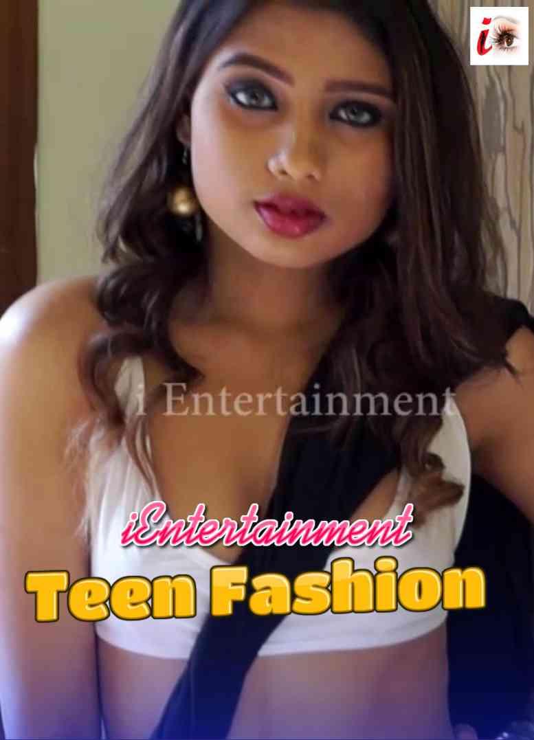 Teen Fashion (2021) Hindi | iEntertainment Hot Fashion Video | 720p WEB-DL | Download | Watch Online