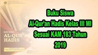 Buku Siswa al-Qur'an Hadis Kelas 3 MI Sesuai KMA 183 tahun 2019