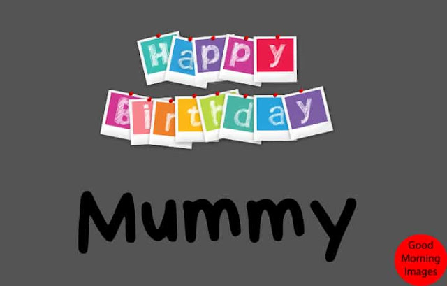 Happy birthday mummy images free download