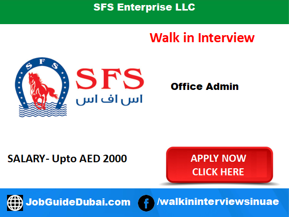 Walk in Interview in Dubai for Office Admin at SFS Enterprise LLC