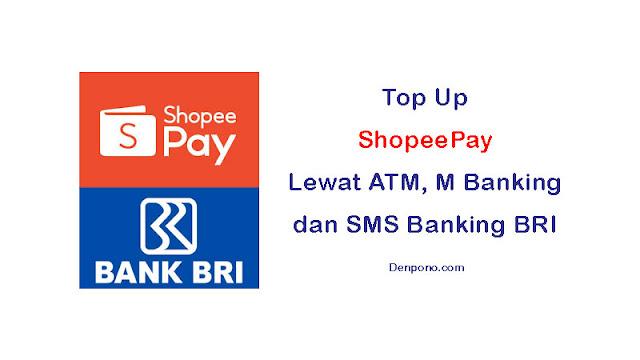 Cara Top Up ShopeePay Lewat ATM BRI, m-Banking dan SMS Banking