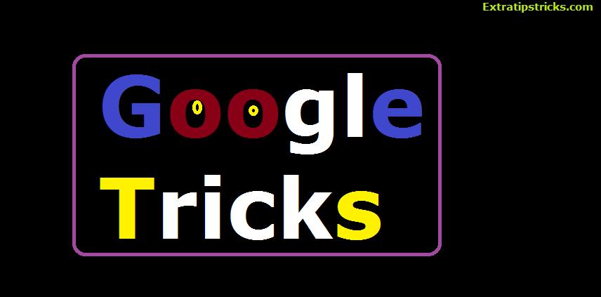 Kya aap jante hai Google ki ye 8 shandaar tricks