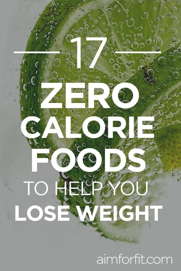 lose weight zero calorie foods.