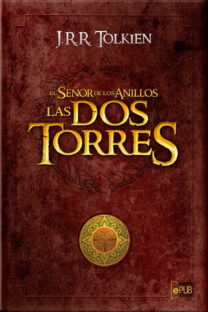 Las dos torres: El señor de los anillos II – J. R. R. Tolkien