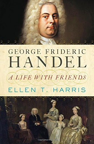 Ellen T Harris - George Frideric Handel: A Life with Friends