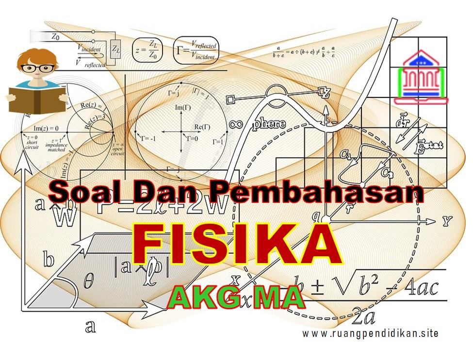 Soal AKG Kompetensi Pedagogik Fisika