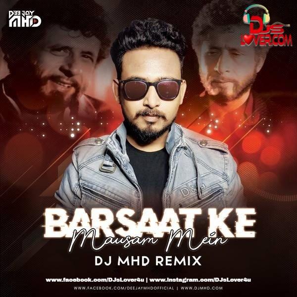 Barsaat Ke Mausam Mein Remix DJ MHD