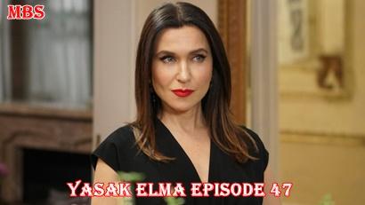 Episode 47 Yasak Elma