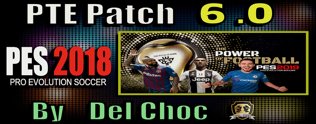 PES 2018 PTE Patch 6.0 Final Unofficial dari Del Choc