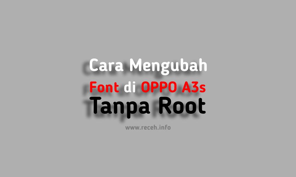 Cara ganti Font OPPO A3s Tanpa Root