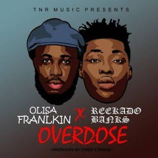 VIDEO: Olisa Franklin Ft. Reekado Banks – Overdose