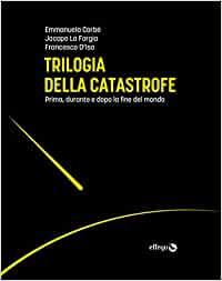 carbe-la-forgia-d-isa-trilogia-della-catastrofe