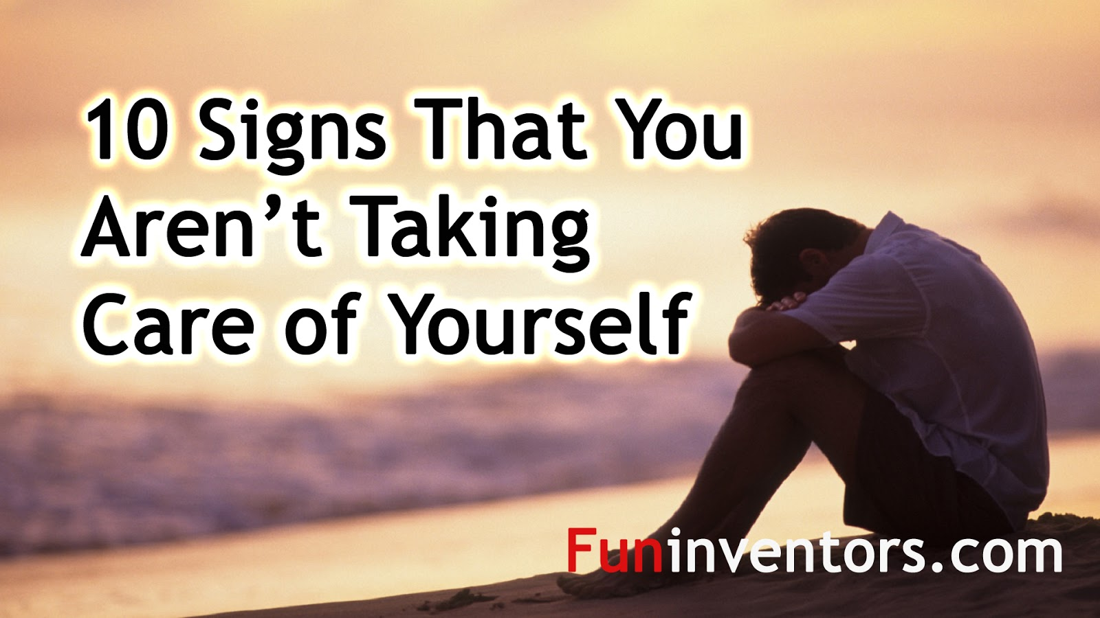 10-Signs-That-You-Are-not-Taking-Care-of-Yourself