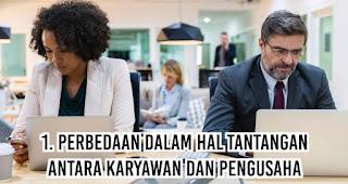 Perbedaan Dalam hal Tantangan antara karyawan dan pengusaha