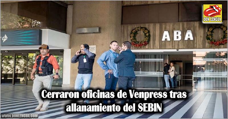 Cerraron oficinas de Venpress tras allanamiento del SEBIN