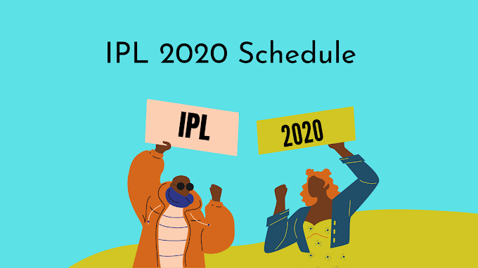 IPL 2020 Schedule for UAE : IPL Timetable, Date, Venue, Team, Players