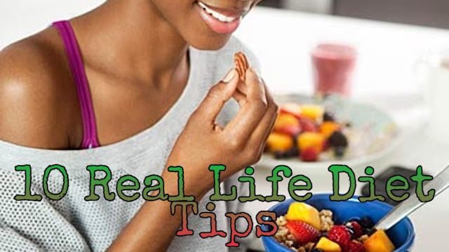 10 Real Life Diet Tips