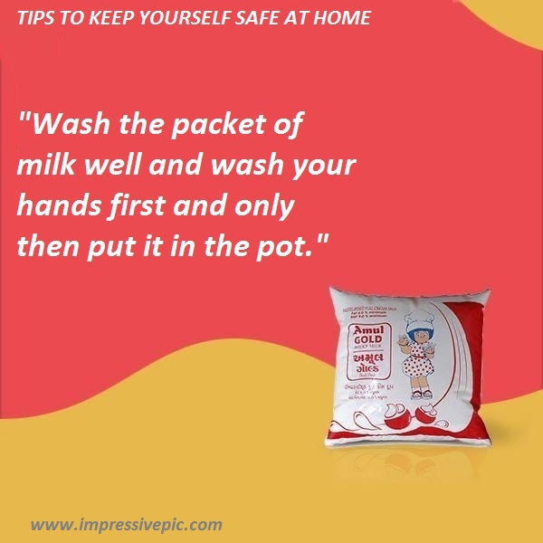 Wash the packet of milk well and wash your hands