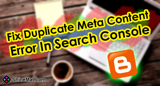 Fix Duplicate Content Error In Blogger and Search Console