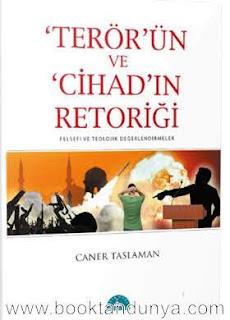 Caner Taslaman - Terör'ün ve Cihad'ın Retoriği