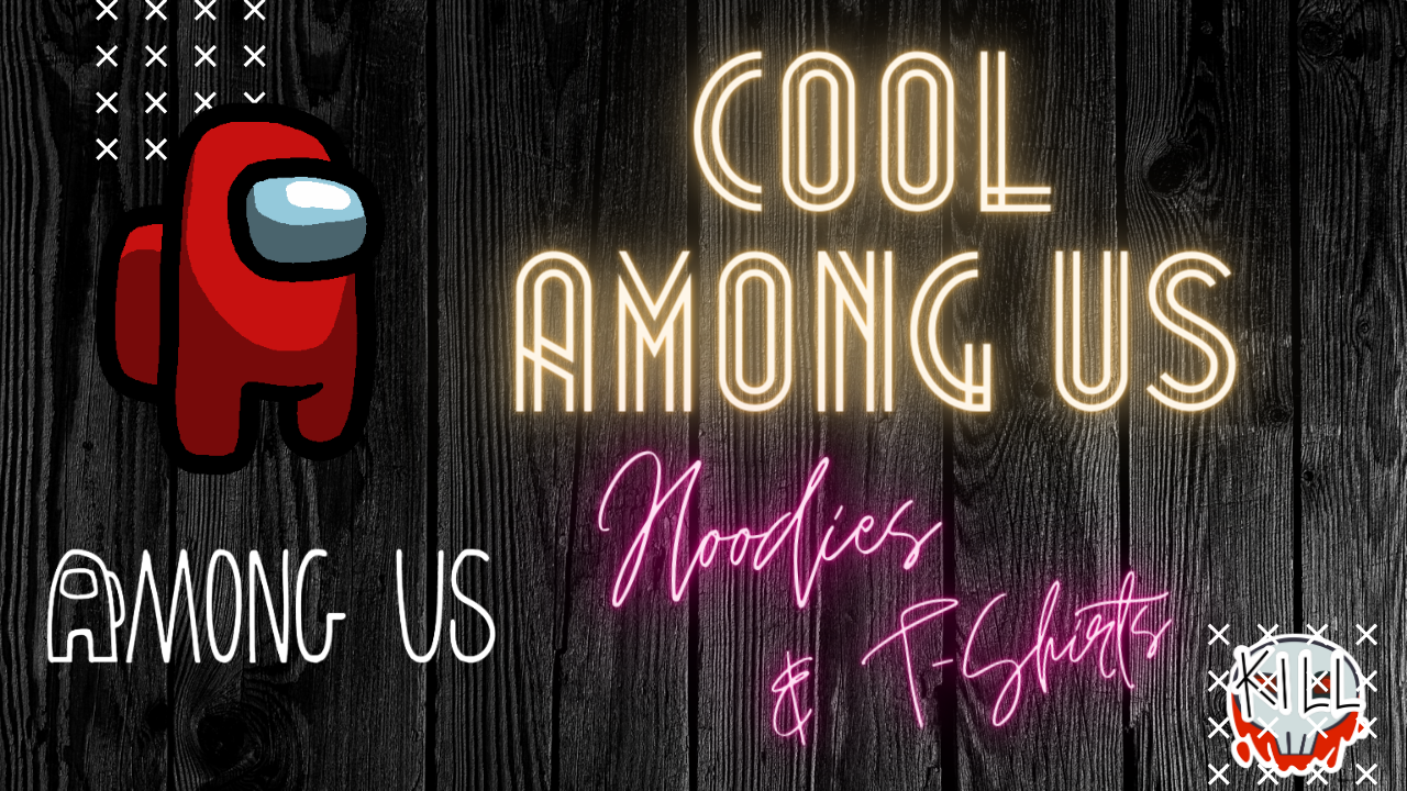 Among Us Themed T-Shirts and Hoodies | Great Quality and Price!!