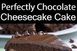 Perfectly Chocolate Cheesecake Cake
