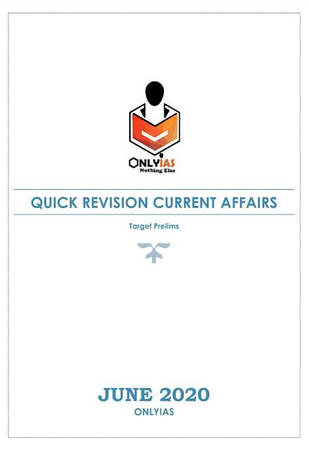 Quick Revision Current Affairs (June 2020) : For UPSC Exam PDF Book