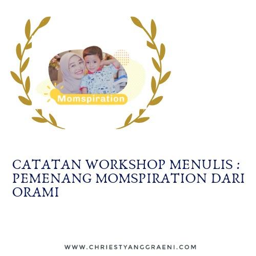 Catatan Workshop Menulis : Pemenang Momspiration dari Orami