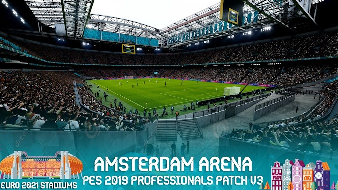 باك ملاعب أوربية 2021 لبيس 2019 متوافقة مع باتش بيس بروفيشنال الإصدار الثالث - EURO 2021 Stadiums - PES 2019 Professionals Patch V3