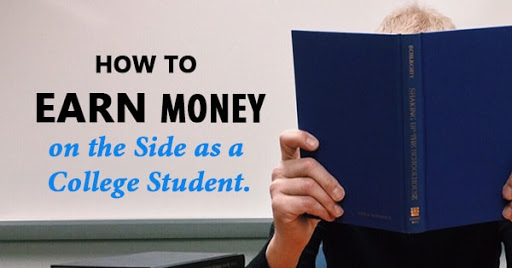 College Tips: 4 Ways to Earn Money on the Side as a College Student