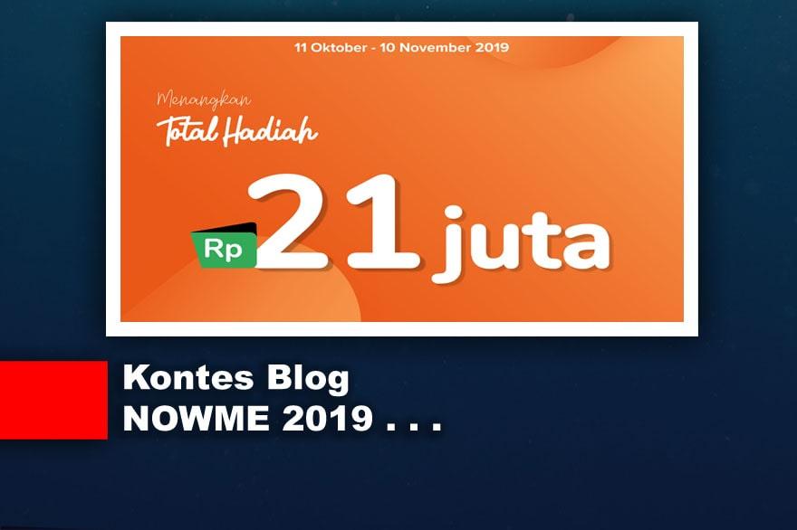 Kontes Blog Terbaru 2019 Total Hadiah 21 Juta [NOWME]