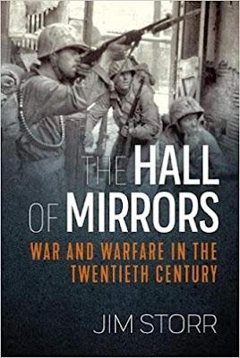 The Hall of Mirrors: War and Warfare in the Twentieth Century