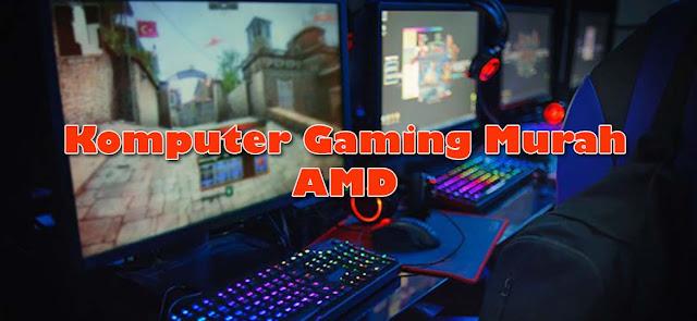 Rakitan Komputer Gaming Murah Prosesor AMD [RACIK PC] Rakitan Komputer Gaming Murah Prosesor AMD