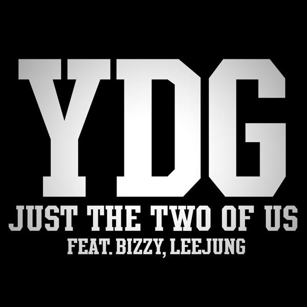 YDG (Yang Dong Geun) – Just The Two Of Us (Feat. Lee Jung, Bizzy) – Single