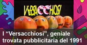 I Versacchiosi, geniale trovata pubblicitaria del 1991