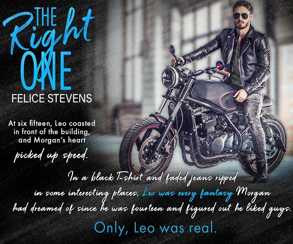 At six fifteen, Leo coasted in front of the building, and Morgan's heart picked up speed. In a black t-shirt and faded jeans ripped in some interesting places, Leo was every fantasy Morgan had dreamed of since he was fourteen and figured out he liked guys. Only, Leo was real.