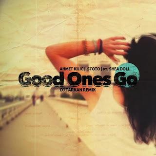 Ahmet Kılıç & Stoto - Good Ones Go (DJ Tarkan Remix)
