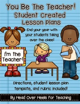 http://www.teacherspayteachers.com/Product/You-Be-The-Teacher-Student-Created-Lesson-Plans-1221816